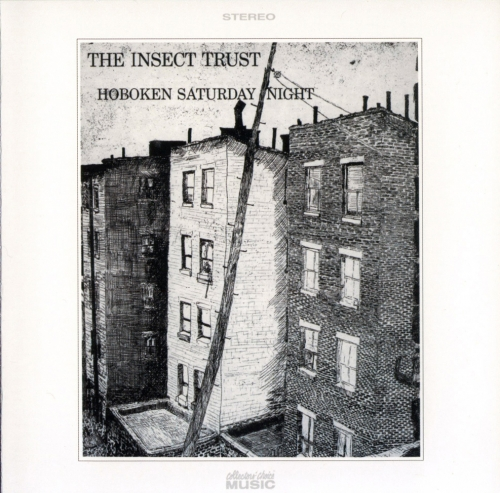 The Insect Trust - Hoboken Saturday Night (1970) [2004] Lossless