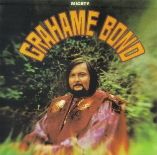 Graham Bond - Mighty Grahame Bond (1968) (2004)Lossless