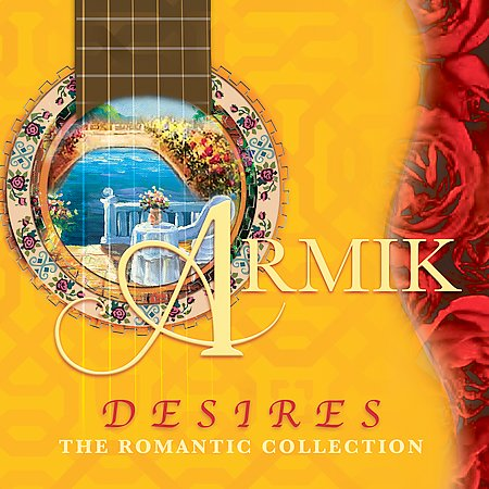 Armik - Desires: The Romantic Collection (2006) Mp3/Flac