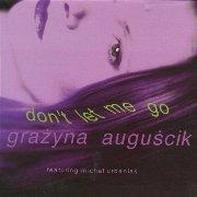 Grazyna Auguscik - Don't Let Me Go (1996)