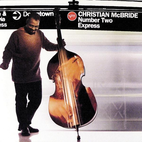 Christian McBride - Number Two Express (1996) Lossless