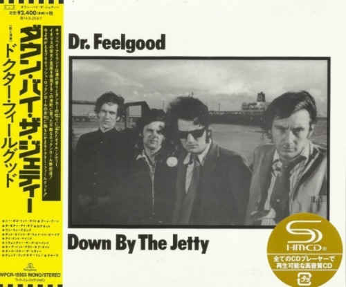 Dr. Feelgood - Down By The Jetty (1974) (Japan remaster SHM 2014 )Lossless