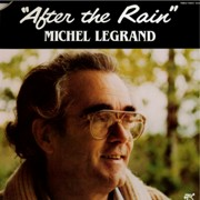 Michel Legrand - After The Rain (1982), 320 Kbps