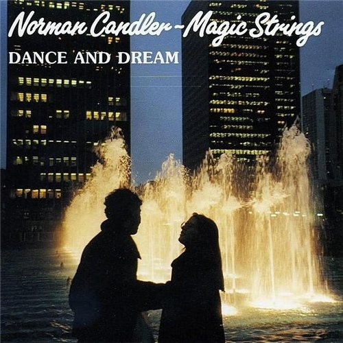 Norman Candler Magic Strings - Dance and Dream (1992)