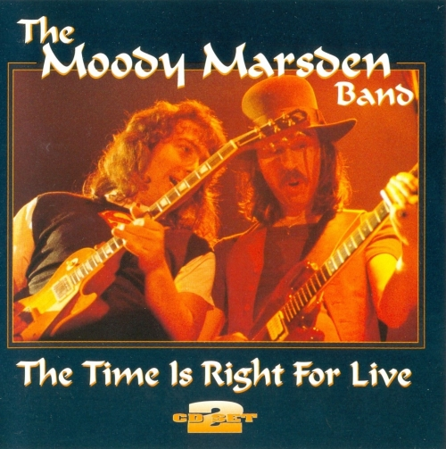 The Moody Marsden Band - The Time Is Right For Live (1994) 2CD Lossless