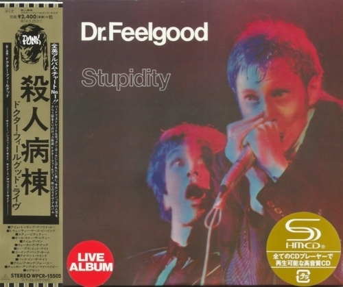Dr. Feelgood - Stupidity (1976) Live ( japan remasterSHM 2014)Lossless