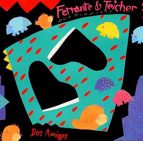 Ferrante & Teicher - Dos Amigos (1988)