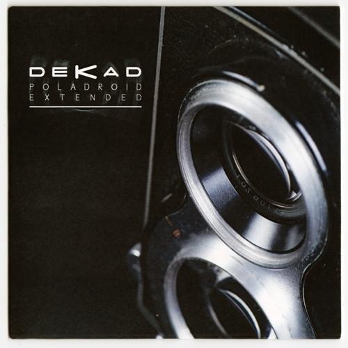 Dekad - Poladroid Extended (2015)