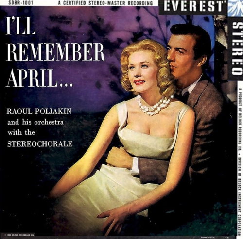 Raoul Poliakin And His Orchestra With Stereochorale - I'll Remember April (1960)
