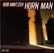 Bob Mintzer - Horn Man (1985)