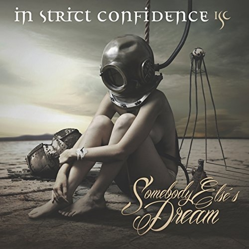 In Strict Confidence - Somebody Else's Dream (2016)