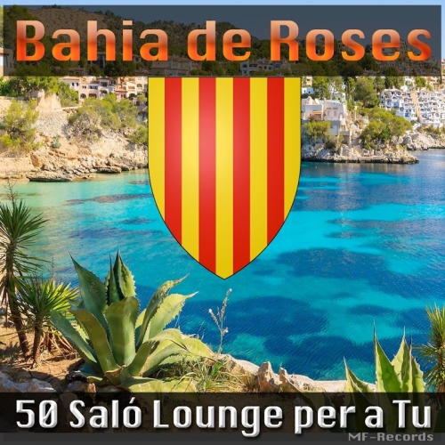 Bahia de Roses - 50 Saló Lounge Per a Tu (2016)