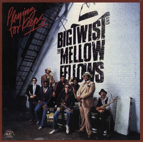 Big Twist & The Mellow Fellows - Playing For Keeps (1983)Lossless