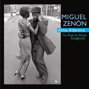 Miguel Zenón - Alma Adentro: The Puerto Rican Songbook (2011)