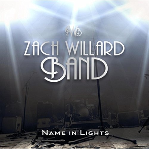 Zach Willard Band - Name in Lights (2016)
