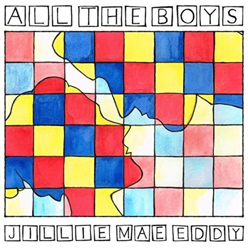 Jillie Mae Eddy - ALL THE BOYS (2016)