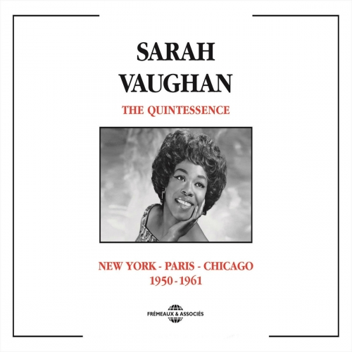 Sarah Vaughan - The Quintessence: New York-Paris-Chicago 1950-1960 (2014)