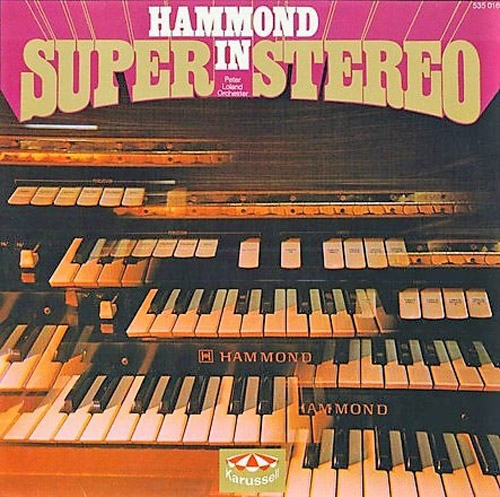 Peter Loland Orchester - Hammond In Super Stereo (1970)
