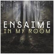 Ensaime - In My Room (2016)