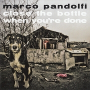 Marco Pandolfi - Close The Bottle When You're Done (2012)