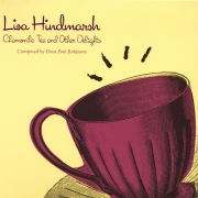 Lisa Hindmarsh - Chamomile Tea & Other Delights (2007)