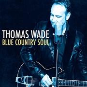 Thomas Wade - Blue Country Soul (2016)