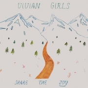 Vivian Girls - Share the Joy (2011)
