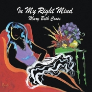 Mary Beth Cross - In My Right Mind (2011)