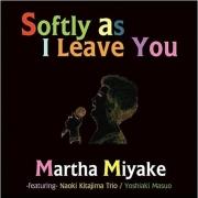 Martha Miyake - Softly As I Leave You (2009)