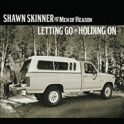 Shawn Skinner and the Men of Reason - Letting Go and Holding On (2016)