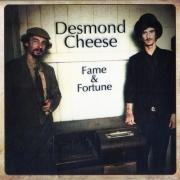 Desmond Cheese - Fame & Fortune (2010)