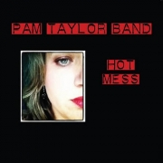 Pam Taylor Band - Hot Mess (2012) Lossless