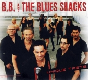 B.B. and The Blues Shacks - Unique Taste (2008)