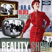B.B. & The Blues Shacks - Reality show (1997/2007)