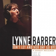 Lynne Barber - Don't Let Another Day Go Bye (2004)