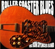 The Ron Spencer Band - Roller Coaster Blues (2009)