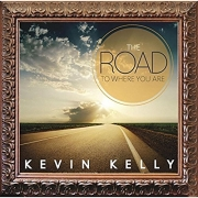 Kevin Kelly - The Road to Where You Are (2016)