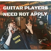 Bubba Coon - Guitar Players Need Not Apply (2016)