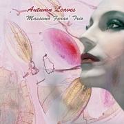 Massimo Farao Trio - Autumn Leaves (2014)