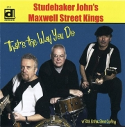 Studebaker John's Maxwell Street Kings - That's The Way You Do (2010) Lossless