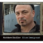 Matthew Skoller - Blues Immigrant (2016)