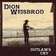 Dion Weisbrod - Outlaw's Cry (2016)