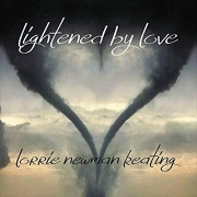 Lorrie Newman Keating - Lightened by Love (2016)