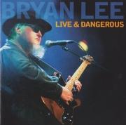 Bryan Lee - Live & Dangerous (2005)