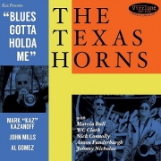 The Texas Horns - Blues Gotta Holda Me (2015) Lossless