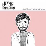 Frank Hamilton - Songs To Make Life Slightly Less Awkward (2016)