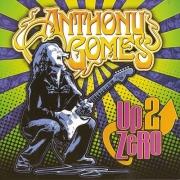 Anthony Gomes - Up 2 Zero (2012)