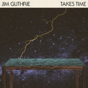Jim Guthrie – Takes Time (2013)