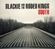 Blackie & The Rodeo Kings - South (2014)