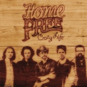 Home Free - Crazy Life (2014)